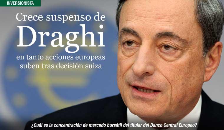 Crece suspenso de Draghi en tanto acciones europeas suben tras decisión suiza