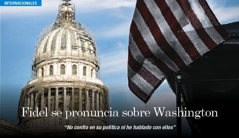 Fidel Castro desconfía de Washington