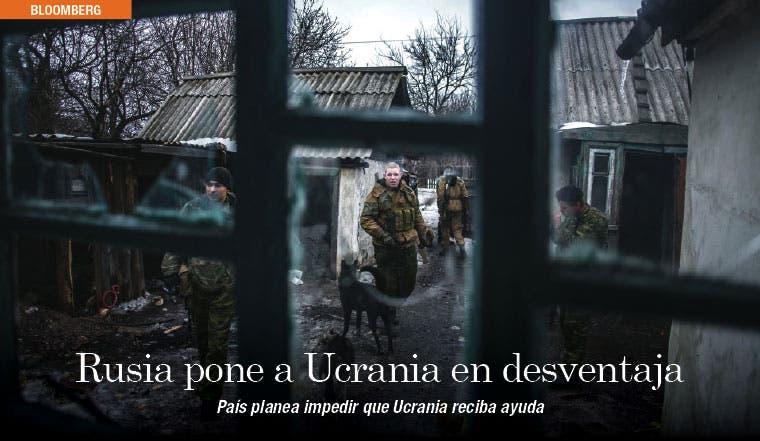 Rusia se propone impedir que Ucrania reciba ayuda