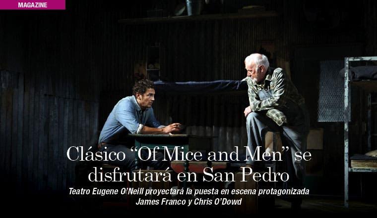 """Clásico """"Of Mice and Men"""" se disfrutará en San Pedro"""