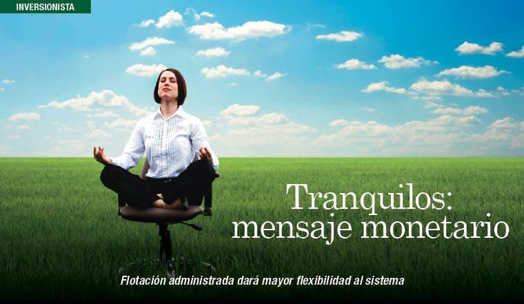 Tranquilos: mensaje monetario