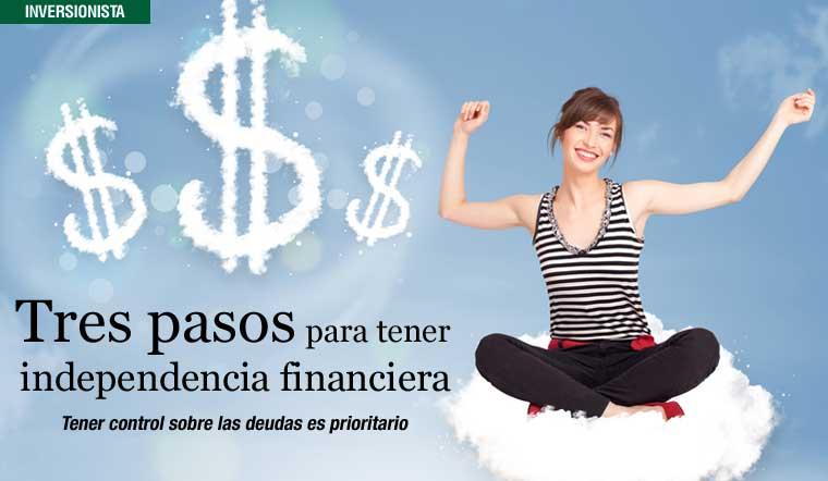Tres pasos para tener independencia financiera