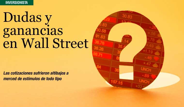 Dudas y ganancias en Wall Street