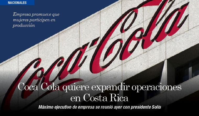Coca Cola quiere expandir operaciones en Costa Rica