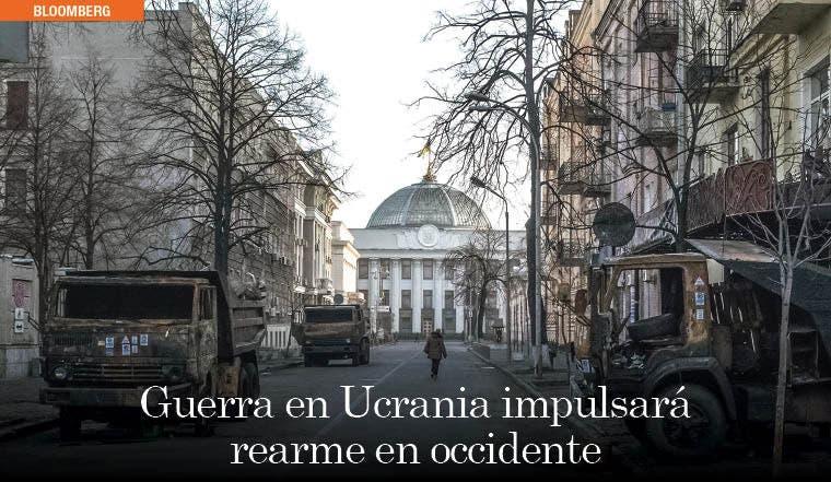 Guerra en Ucrania impulsará rearme en occidente