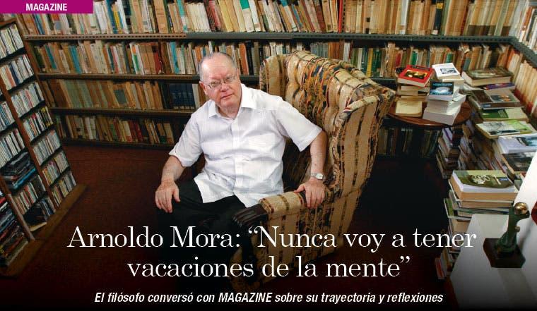 """Arnoldo Mora: """"Nunca voy a tener vacaciones de la mente"""""""