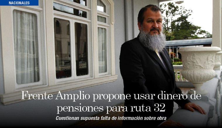 Frente Amplio propone usar dinero de pensiones para ruta 32