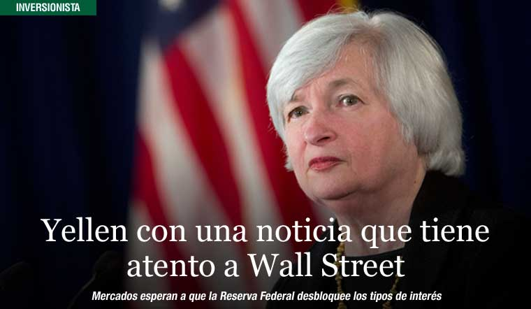 Yellen con una noticia que tiene atento a Wall Street