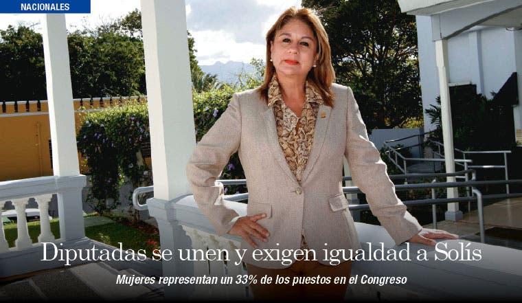 Diputadas se unen y exigen igualdad a Solís
