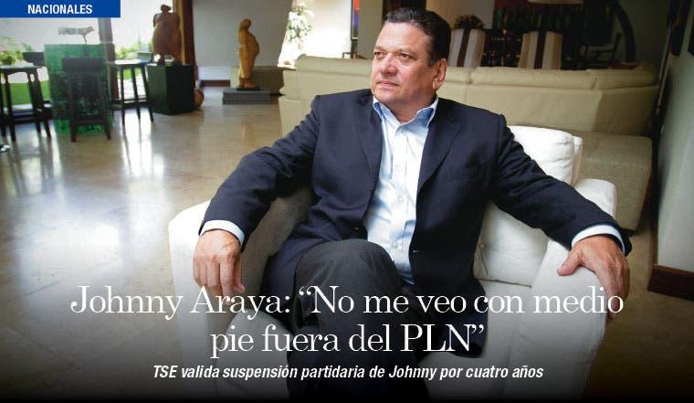 """Johnny Araya: """"No me veo con medio pie fuera del PLN"""""""