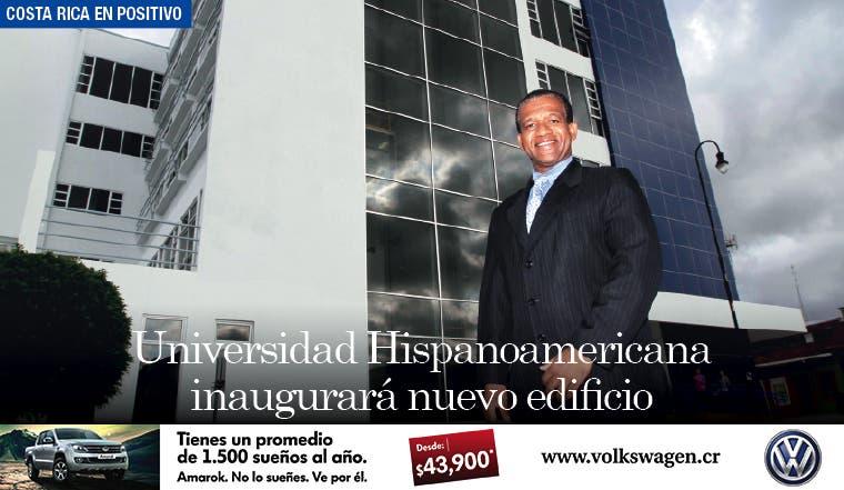 Universidad Hispanoamericana inaugurará nuevo edificio
