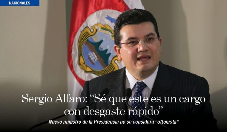 """Sergio Alfaro: """"Sé que este es un cargo con desgaste rápido"""""""