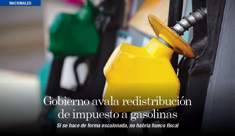 Gobierno avala redistribución de impuesto a gasolinas