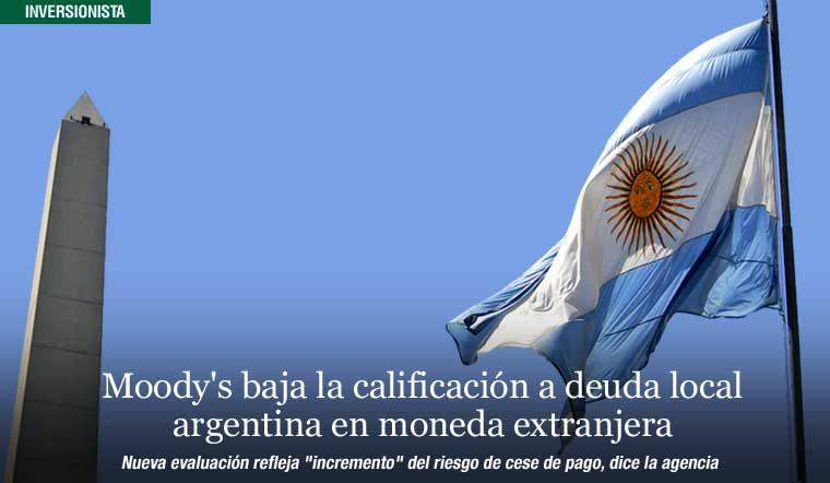 Moody's baja la calificación a deuda local argentina en moneda extranjera