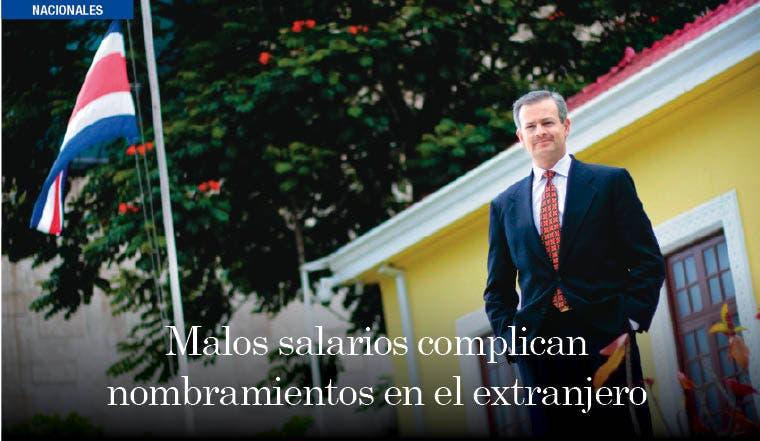 Malos salarios complican nombramientos en el extranjero