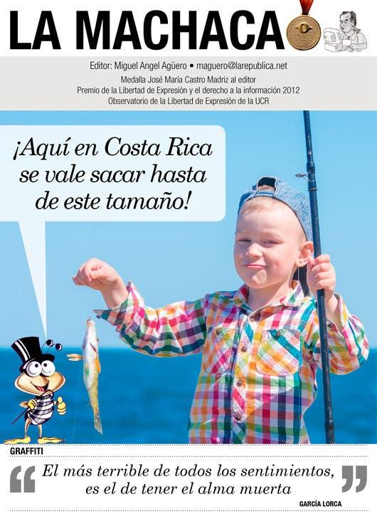 ¡Aquí en Costa Rica se vale sacar hasta de este tamaño!