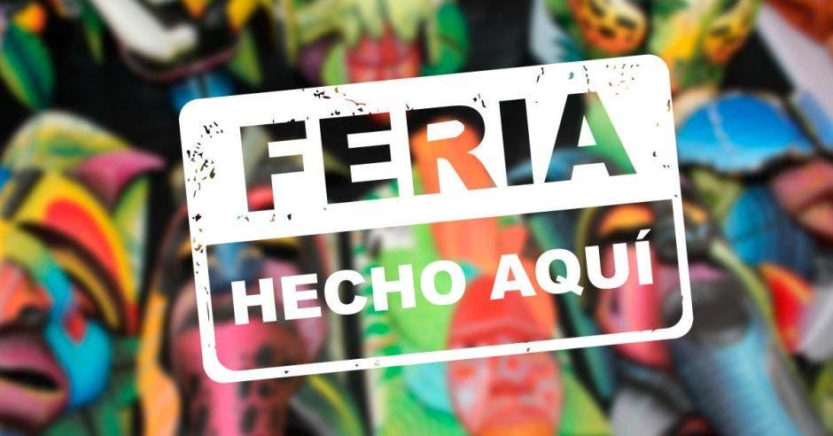 """Sello con las palabras """"Feria Hecho Aquí"""" sobre fondo de colores"""