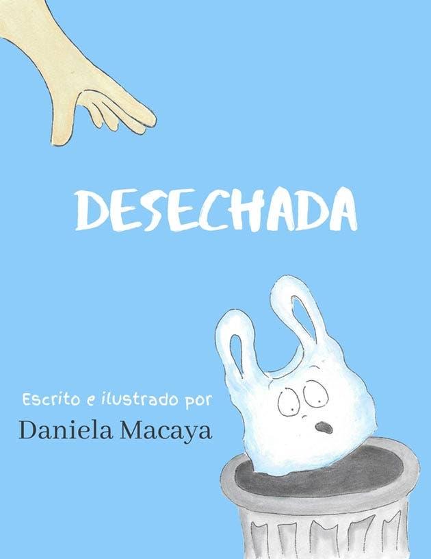 """Portada del libro """"Desechada"""", escrito e ilustrado por Daniela Macaya"""